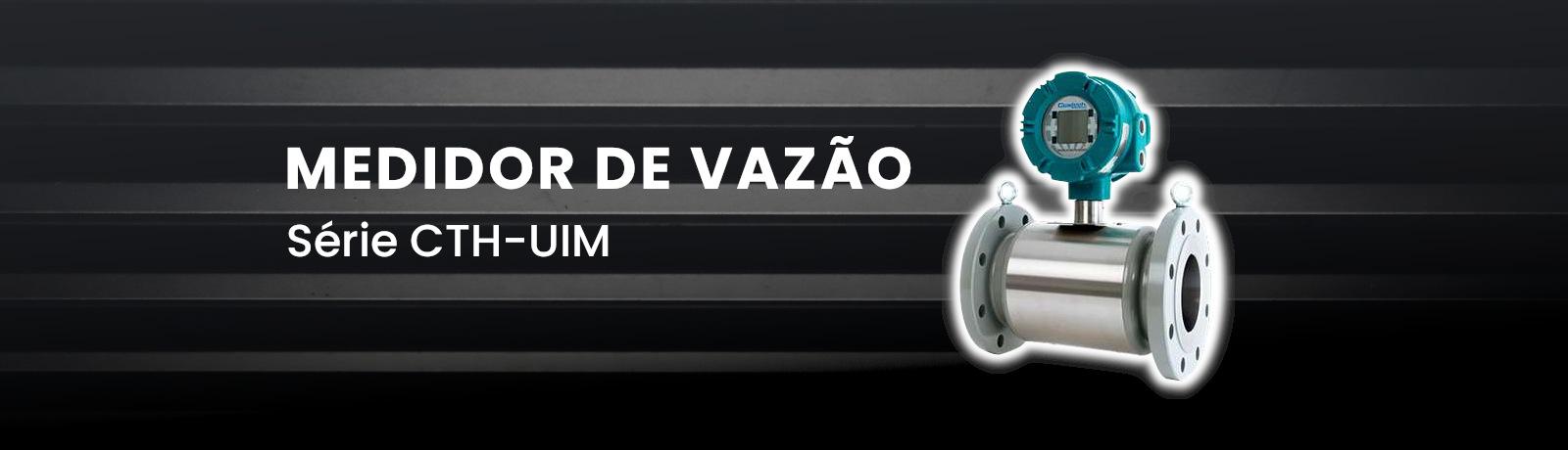 Medidor de vazão série CTH UIM